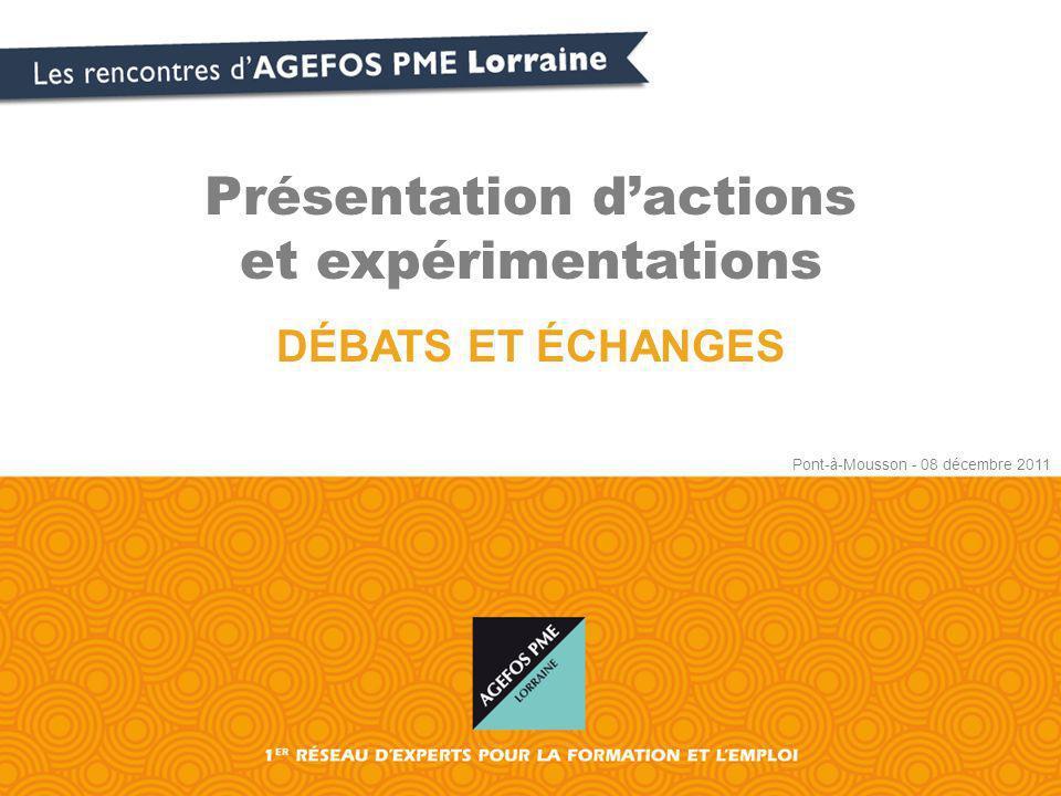 Présentation dactions et expérimentations DÉBATS ET ÉCHANGES Pont-à-Mousson - 08 décembre 2011