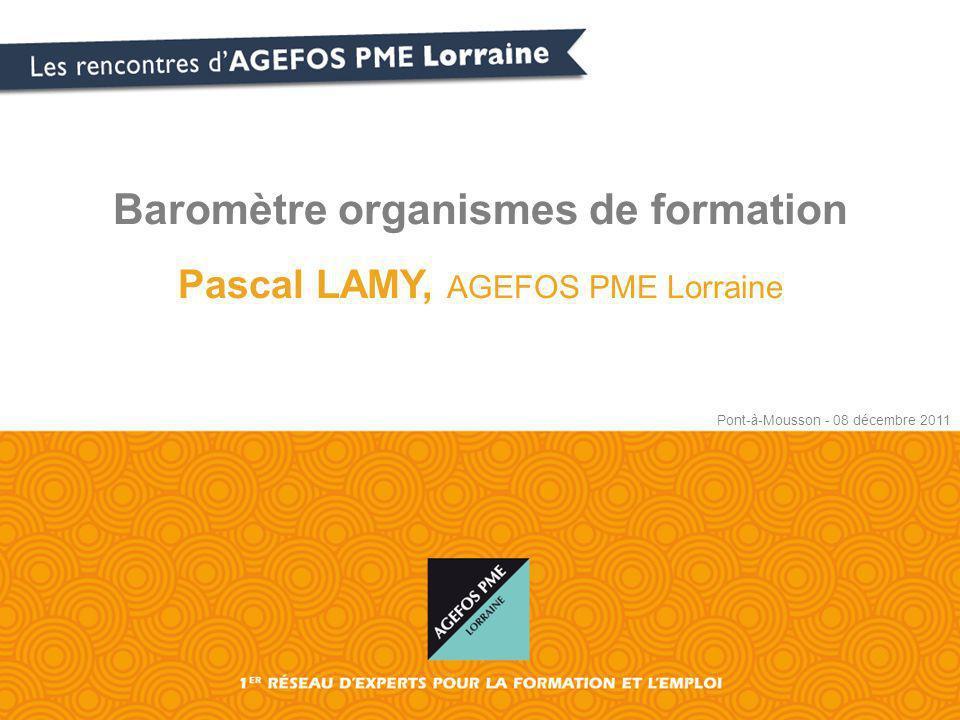 Baromètre organismes de formation Pascal LAMY, AGEFOS PME Lorraine Pont-à-Mousson - 08 décembre 2011