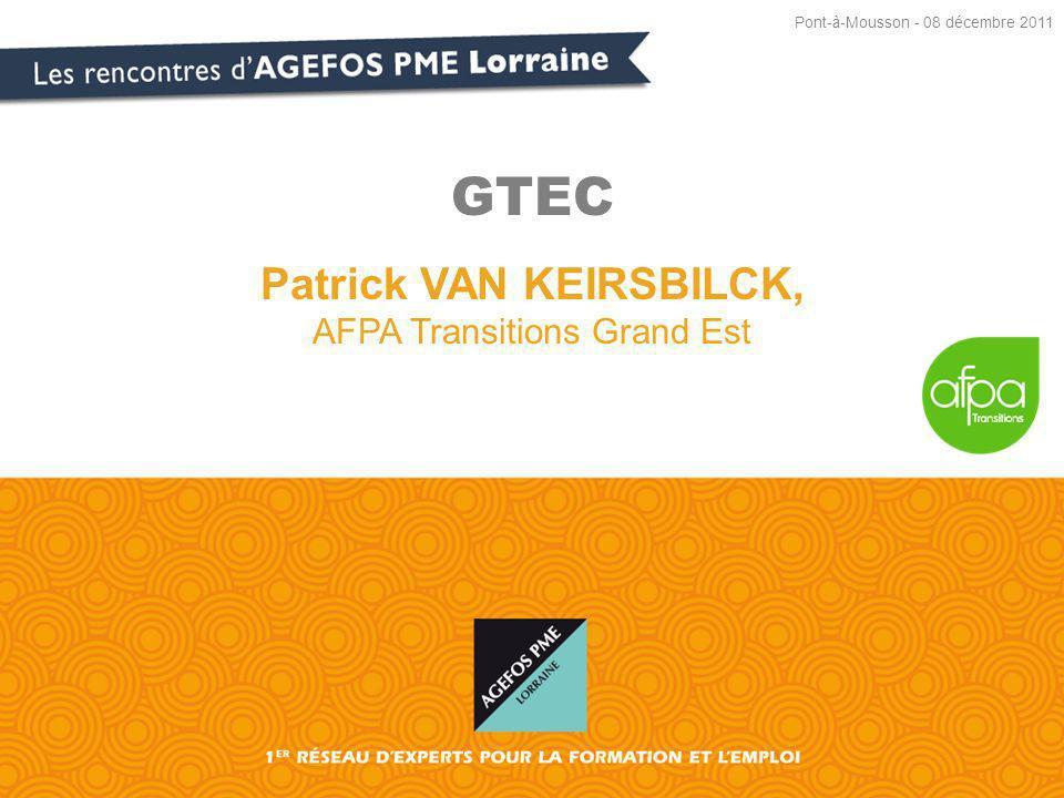 GTEC Patrick VAN KEIRSBILCK, AFPA Transitions Grand Est Pont-à-Mousson - 08 décembre 2011