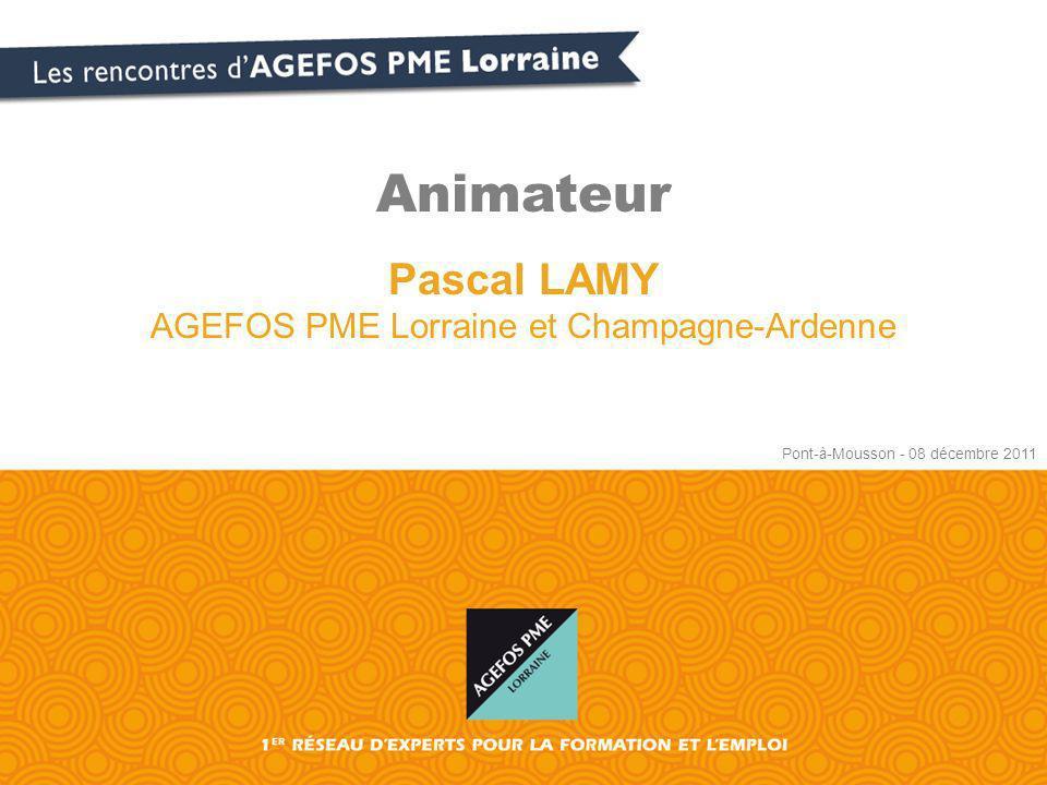 Animateur Pascal LAMY AGEFOS PME Lorraine et Champagne-Ardenne Pont-à-Mousson - 08 décembre 2011