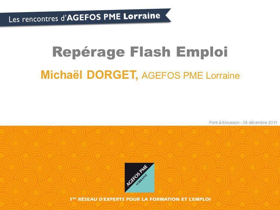 Repérage Flash Emploi Michaël DORGET, AGEFOS PME Lorraine Pont-à-Mousson - 08 décembre 2011