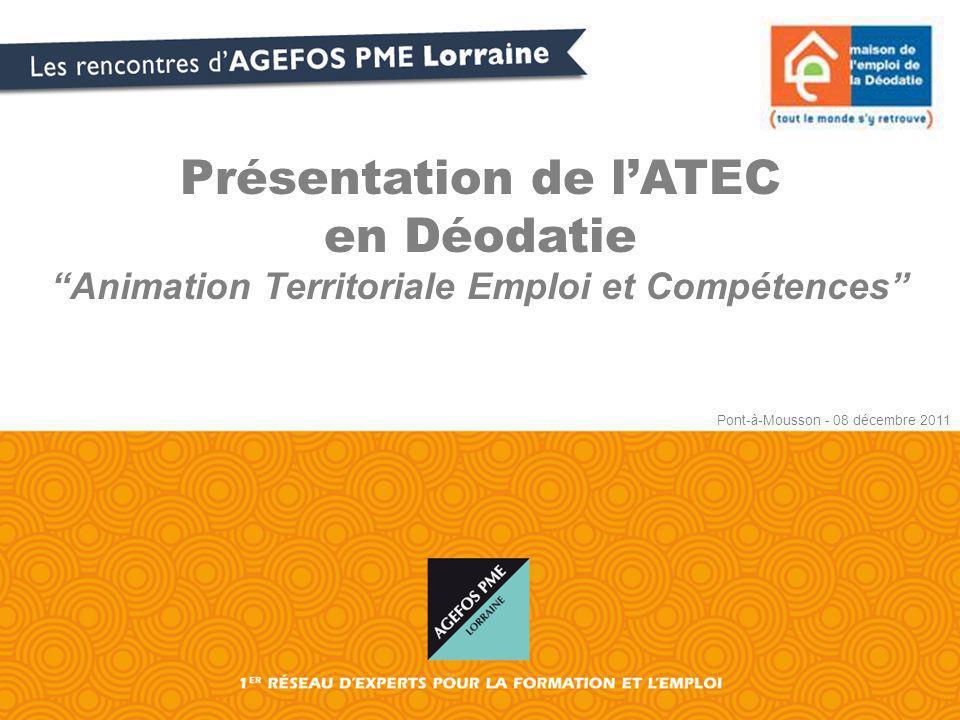 Présentation de lATEC en Déodatie Animation Territoriale Emploi et Compétences Pont-à-Mousson - 08 décembre 2011