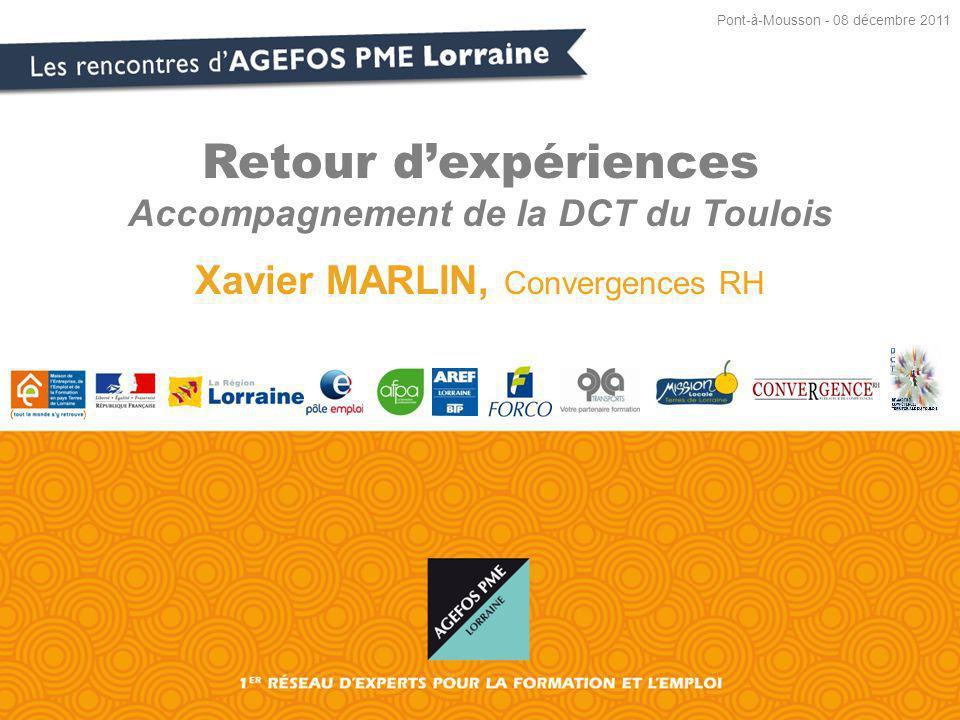 Retour dexpériences Accompagnement de la DCT du Toulois Xavier MARLIN, Convergences RH Pont-à-Mousson - 08 décembre 2011