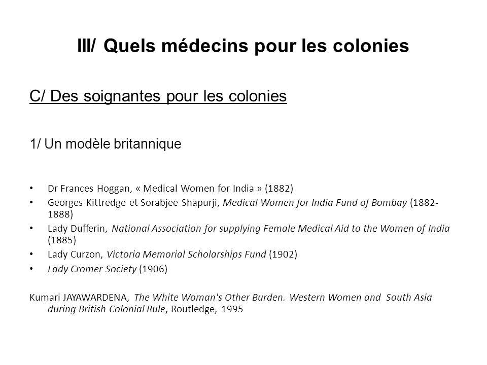 III/ Quels médecins pour les colonies C/ Des soignantes pour les colonies 1/ Un modèle britannique Dr Frances Hoggan, « Medical Women for India » (188