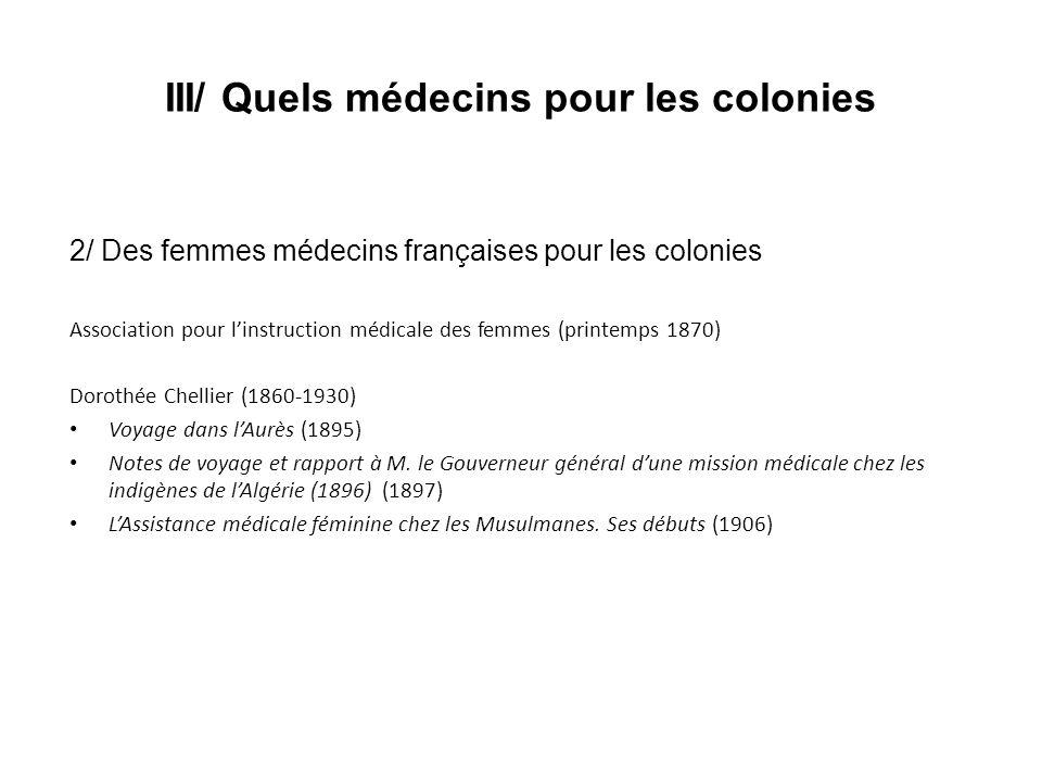 III/ Quels médecins pour les colonies 2/ Des femmes médecins françaises pour les colonies Association pour linstruction médicale des femmes (printemps