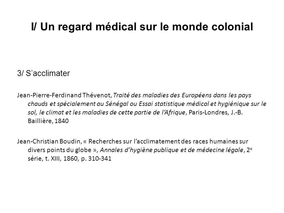 I/ Un regard médical sur le monde colonial 3/ Sacclimater Jean-Pierre-Ferdinand Thévenot, Traité des maladies des Européens dans les pays chauds et sp