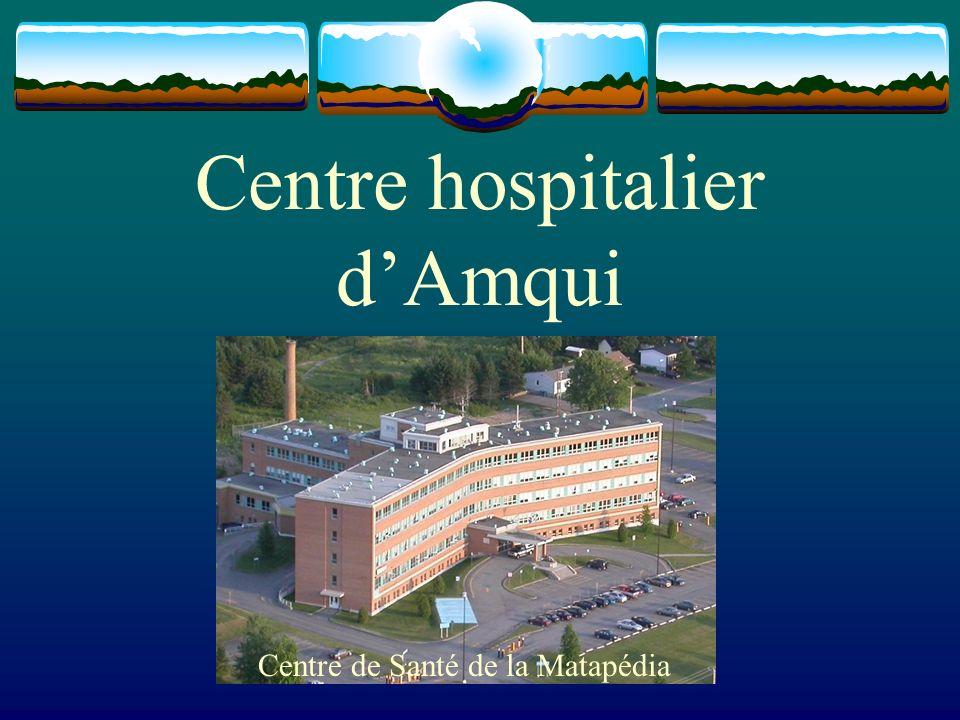 Centre hospitalier dAmqui Centre de Santé de la Matapédia
