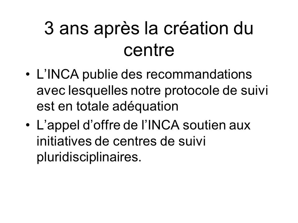 3 ans après la création du centre LINCA publie des recommandations avec lesquelles notre protocole de suivi est en totale adéquation Lappel doffre de