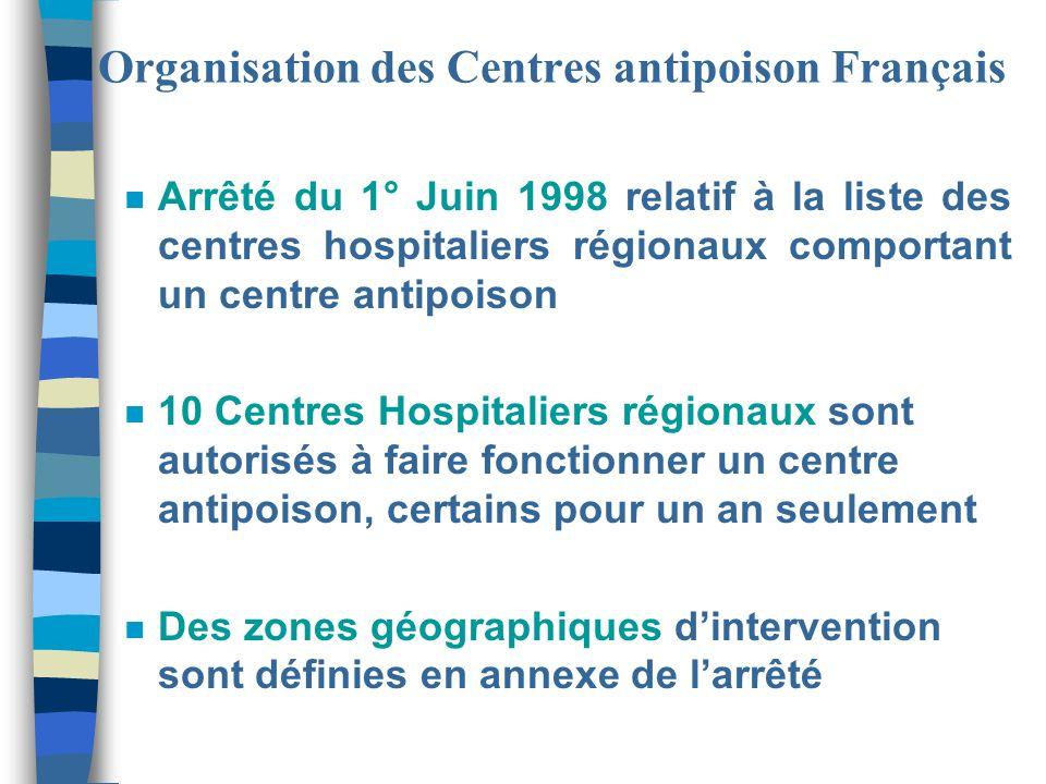 Organisation des Centres antipoison Français n Arrêté du 1° Juin 1998 relatif à la liste des centres hospitaliers régionaux comportant un centre antip