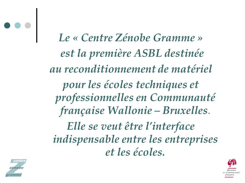 Le « Centre Zénobe Gramme » est la première ASBL destinée au reconditionnement de matériel pour les écoles techniques et professionnelles en Communauté française Wallonie – Bruxelles.