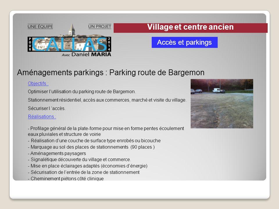 Aménagements parkings : Parking route de Bargemon Objectifs : Optimiser lutilisation du parking route de Bargemon. Stationnement résidentiel, accès au