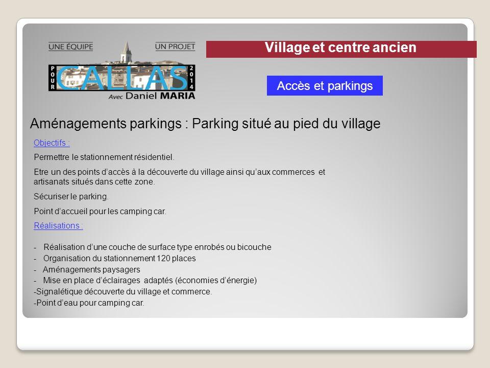 Aménagements parkings : Parking situé au pied du village Objectifs : Permettre le stationnement résidentiel. Etre un des points daccès à la découverte