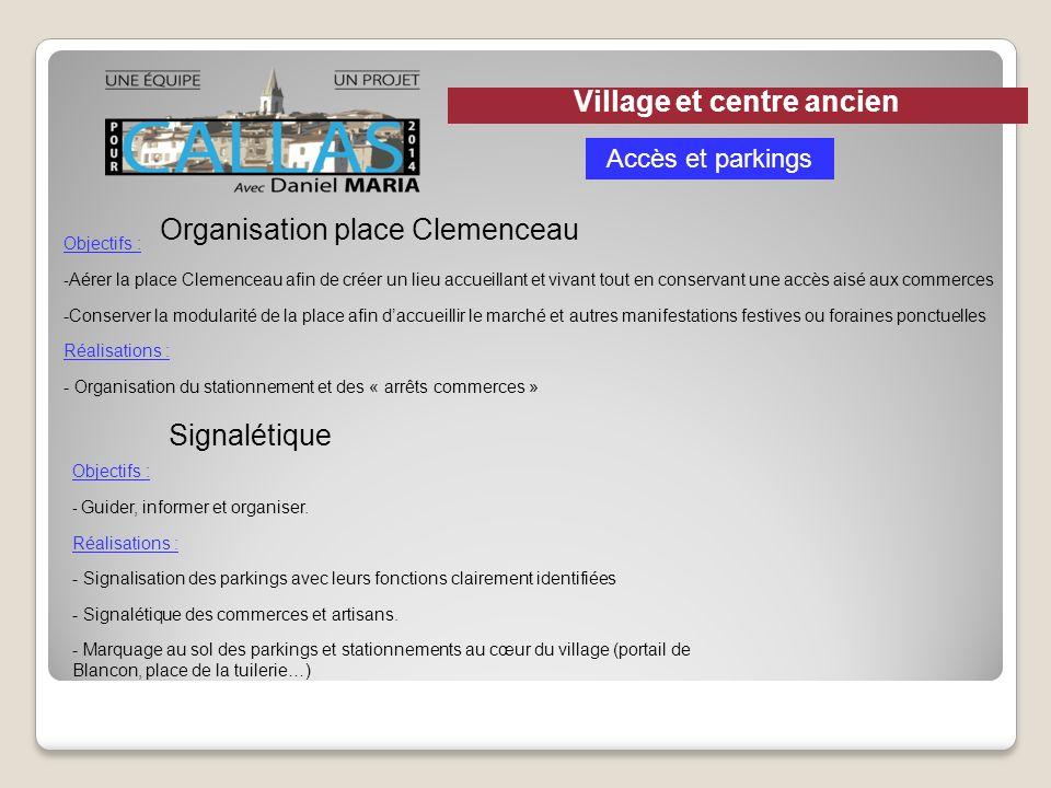 Organisation place Clemenceau Signalétique Objectifs : - Aérer la place Clemenceau afin de créer un lieu accueillant et vivant tout en conservant une