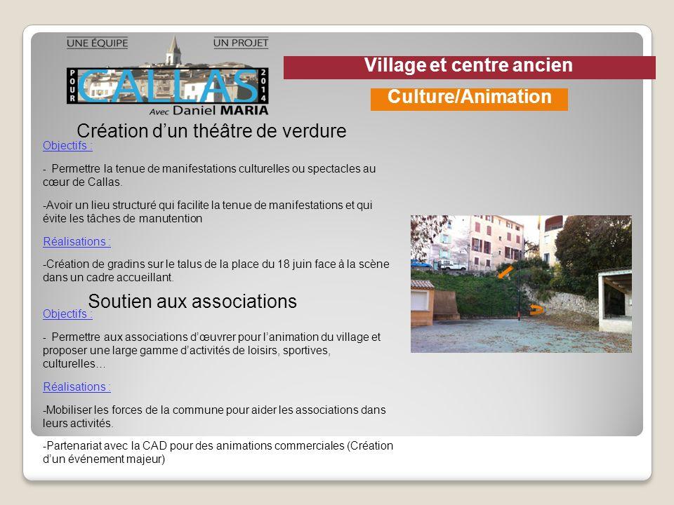 Création dun théâtre de verdure Objectifs : - Permettre la tenue de manifestations culturelles ou spectacles au cœur de Callas. -Avoir un lieu structu