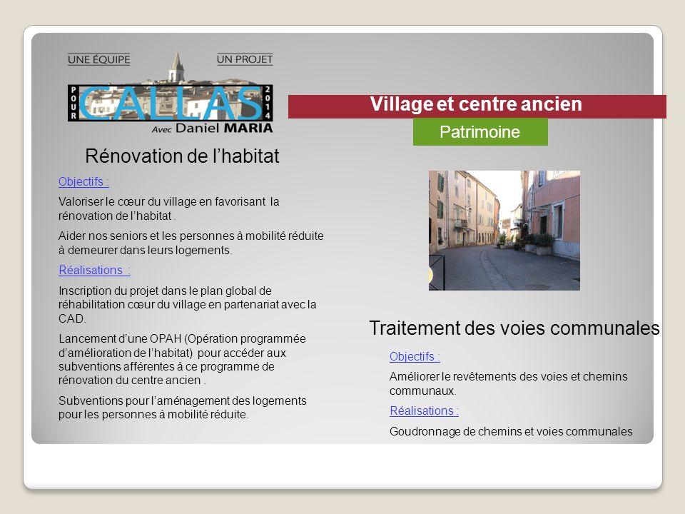 Rénovation de lhabitat Objectifs : Valoriser le cœur du village en favorisant la rénovation de lhabitat. Aider nos seniors et les personnes à mobilité