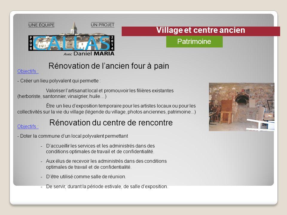 Rénovation du centre de rencontre Rénovation de lancien four à pain Objectifs : - Créer un lieu polyvalent qui permette : Valoriser lartisanat local e