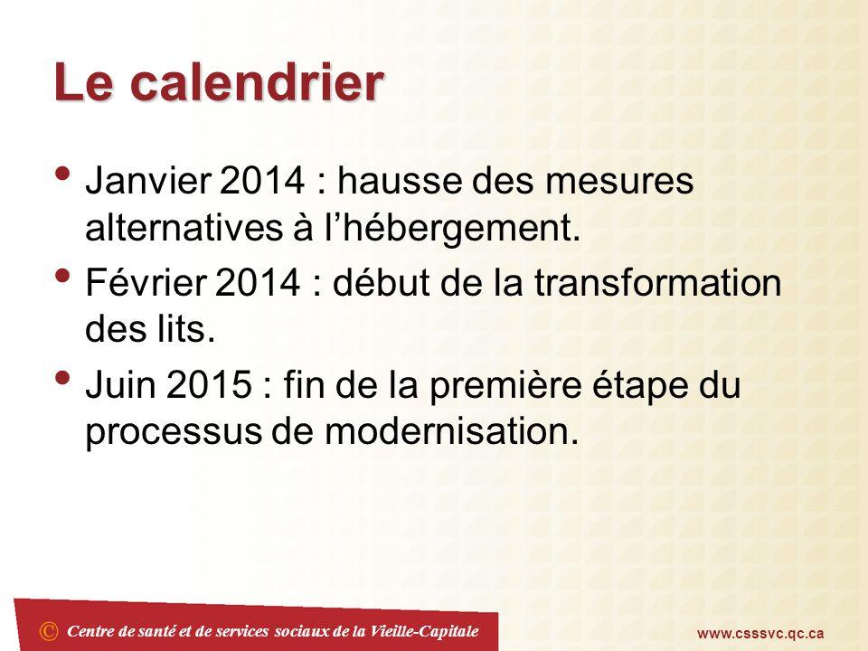 Centre de santé et de services sociaux de la Vieille-Capitale www.csssvc.qc.ca Le calendrier Janvier 2014 : hausse des mesures alternatives à lhébergement.