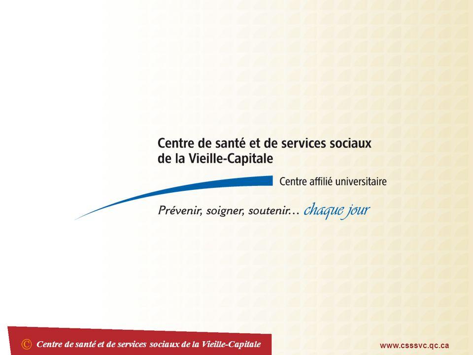 Centre de santé et de services sociaux de la Vieille-Capitale www.csssvc.qc.ca