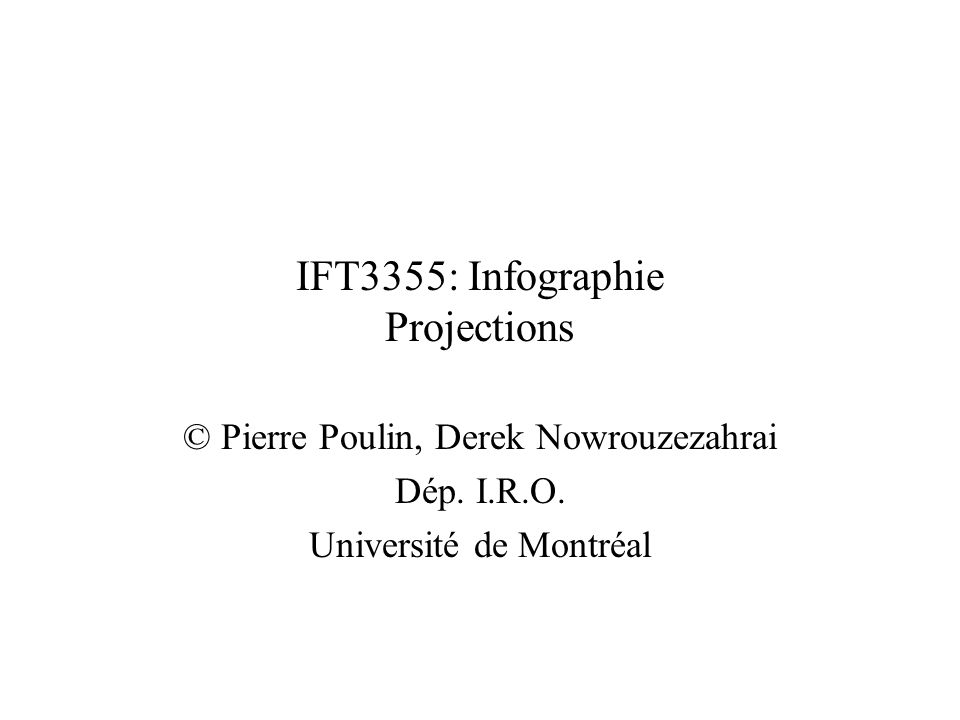 Plan de projection à z=0 Lorsque d est à linfini, on obtient une projection parallèle.