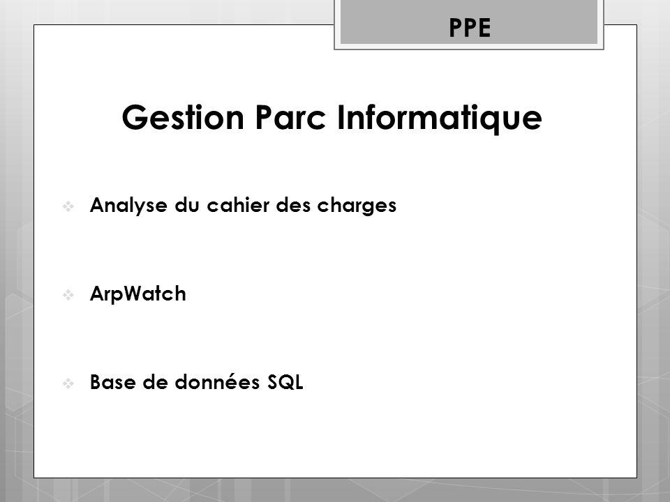 Gestion Parc Informatique Analyse du cahier des charges ArpWatch Base de données SQL PPE