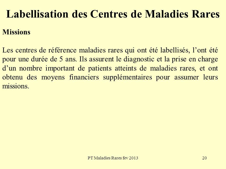PT Maladies Rares fev 201320 Labellisation des Centres de Maladies Rares Missions Les centres de référence maladies rares qui ont été labellisés, lont