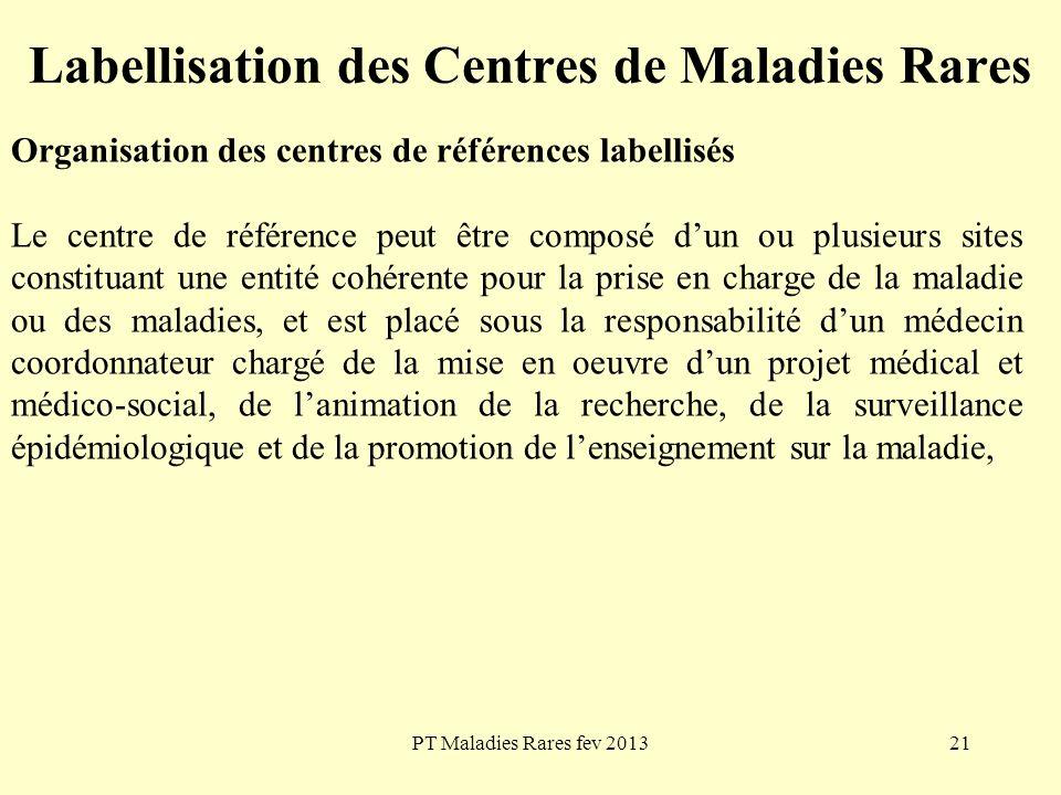 PT Maladies Rares fev 201321 Labellisation des Centres de Maladies Rares Organisation des centres de références labellisés Le centre de référence peut