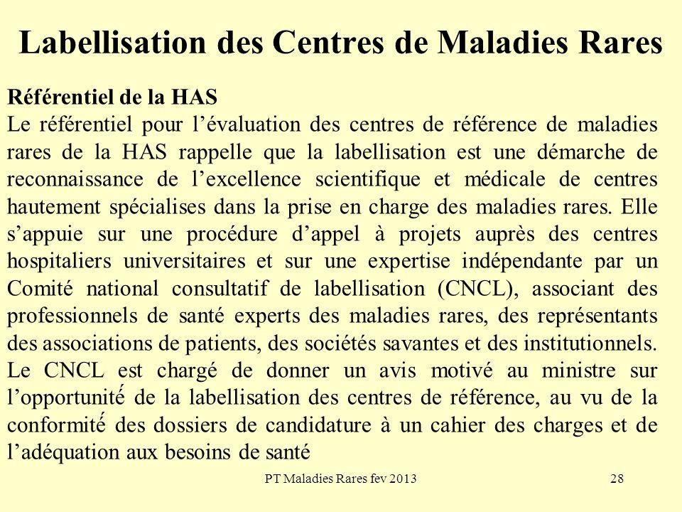 PT Maladies Rares fev 201328 Labellisation des Centres de Maladies Rares Référentiel de la HAS Le référentiel pour lévaluation des centres de référenc