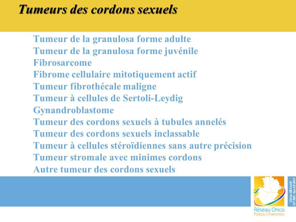 Tumeurs des cordons sexuels Tumeur de la granulosa forme adulte Tumeur de la granulosa forme juvénile Fibrosarcome Fibrome cellulaire mitotiquement ac