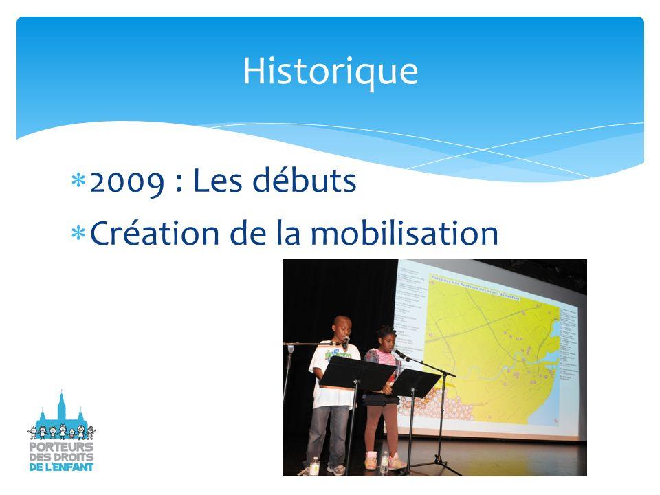 2009 : Les débuts Création de la mobilisation Historique