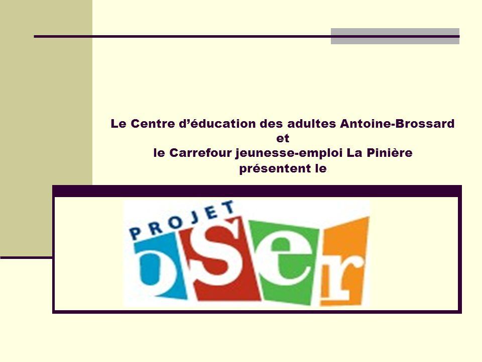 Le Centre déducation des adultes Antoine-Brossard et le Carrefour jeunesse-emploi La Pinière présentent le