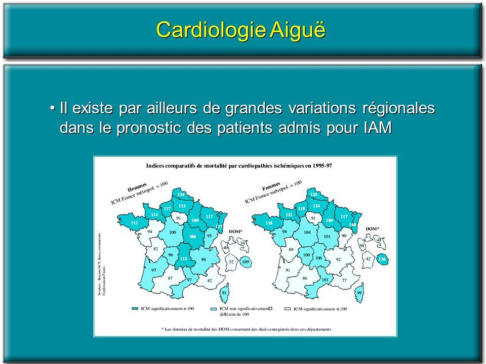 Cardiologie Aiguë Il existe par ailleurs de grandes variations régionales dans le pronostic des patients admis pour IAM