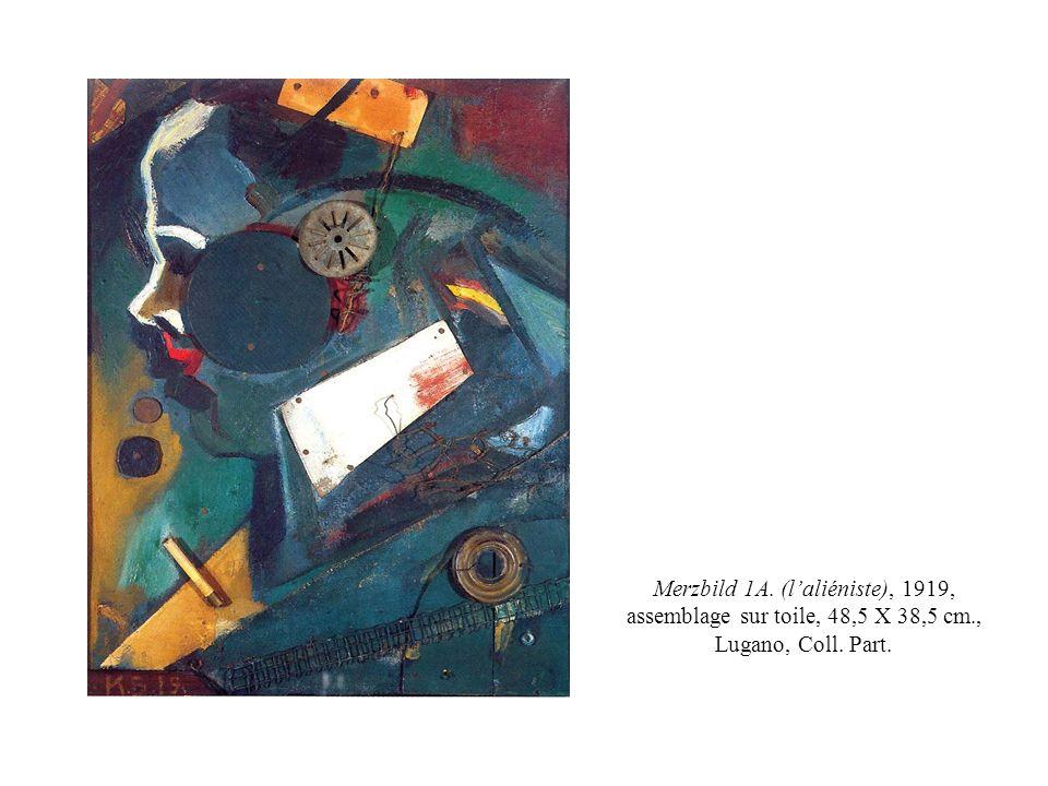 Merzbild 1A. (laliéniste), 1919, assemblage sur toile, 48,5 X 38,5 cm., Lugano, Coll. Part.