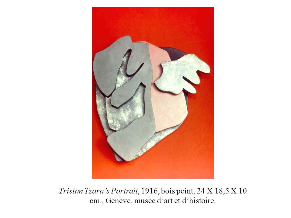 Tristan Tzaras Portrait, 1916, bois peint, 24 X 18,5 X 10 cm., Genève, musée dart et dhistoire.