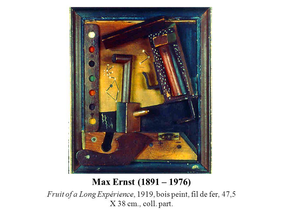 Max Ernst (1891 – 1976) Fruit of a Long Expérience, 1919, bois peint, fil de fer, 47,5 X 38 cm., coll. part.