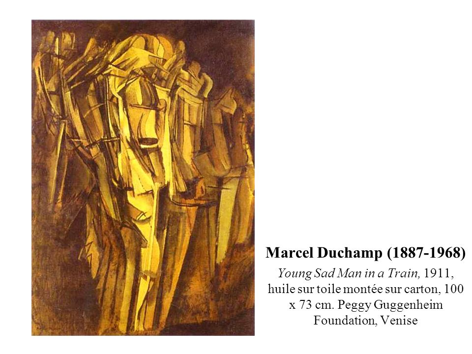 Marcel Duchamp (1887-1968) Young Sad Man in a Train, 1911, huile sur toile montée sur carton, 100 x 73 cm. Peggy Guggenheim Foundation, Venise
