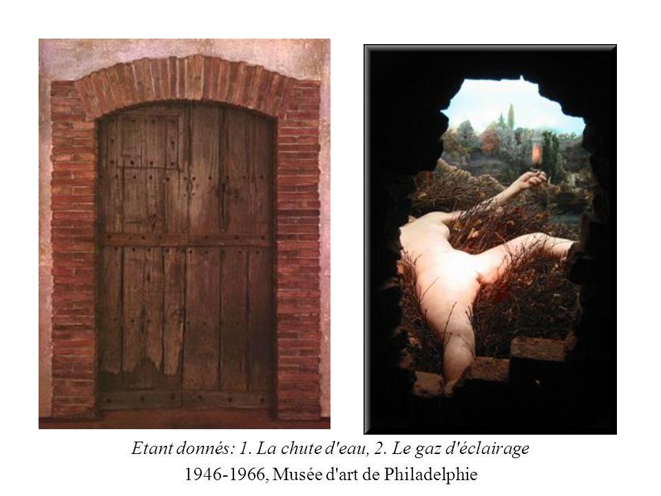 Etant donnés: 1. La chute d'eau, 2. Le gaz d'éclairage 1946-1966, Musée d'art de Philadelphie