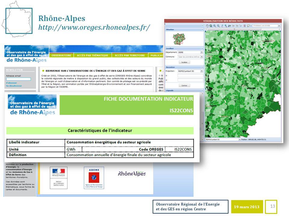 19 mars 2013 Observatoire Régional de lEnergie et des GES en région Centre Rhône-Alpes http://www.oreges.rhonealpes.fr/ 13