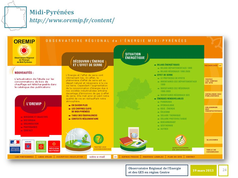 19 mars 2013 Observatoire Régional de lEnergie et des GES en région Centre Midi-Pyrénées http://www.oremip.fr/content / 24