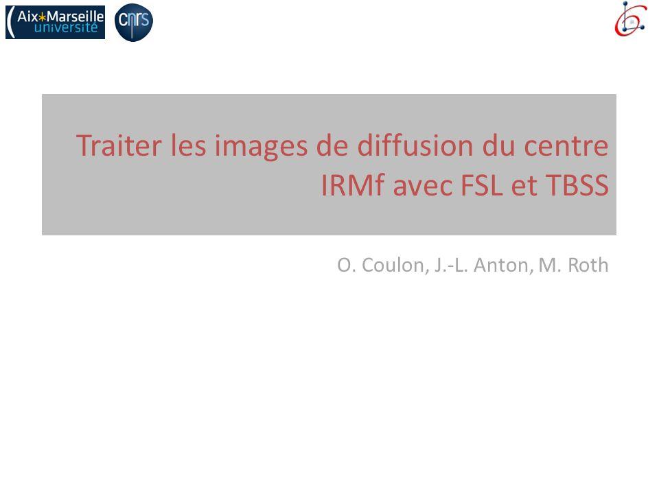 Traiter les images de diffusion du centre IRMf avec FSL et TBSS TBSS: tract-based spatial statistics - concept Val max recalage FA 1 FA 2 FA 3 Squelette standard Représente le centre des grands faisceaux (communs à tous les sujets) TBSS Pour chaque voxel du squelette: une valeur par sujet Suj 1Suj 2Suj 3 Voxel 1 Voxel 2 Voxel N …