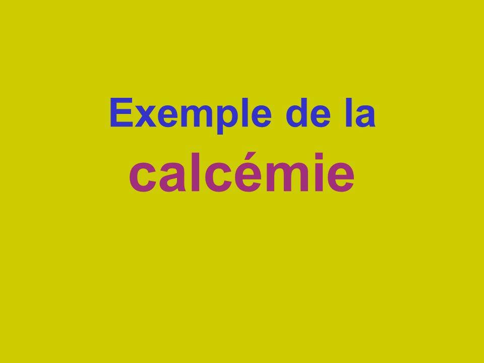 Exemple de la calcémie