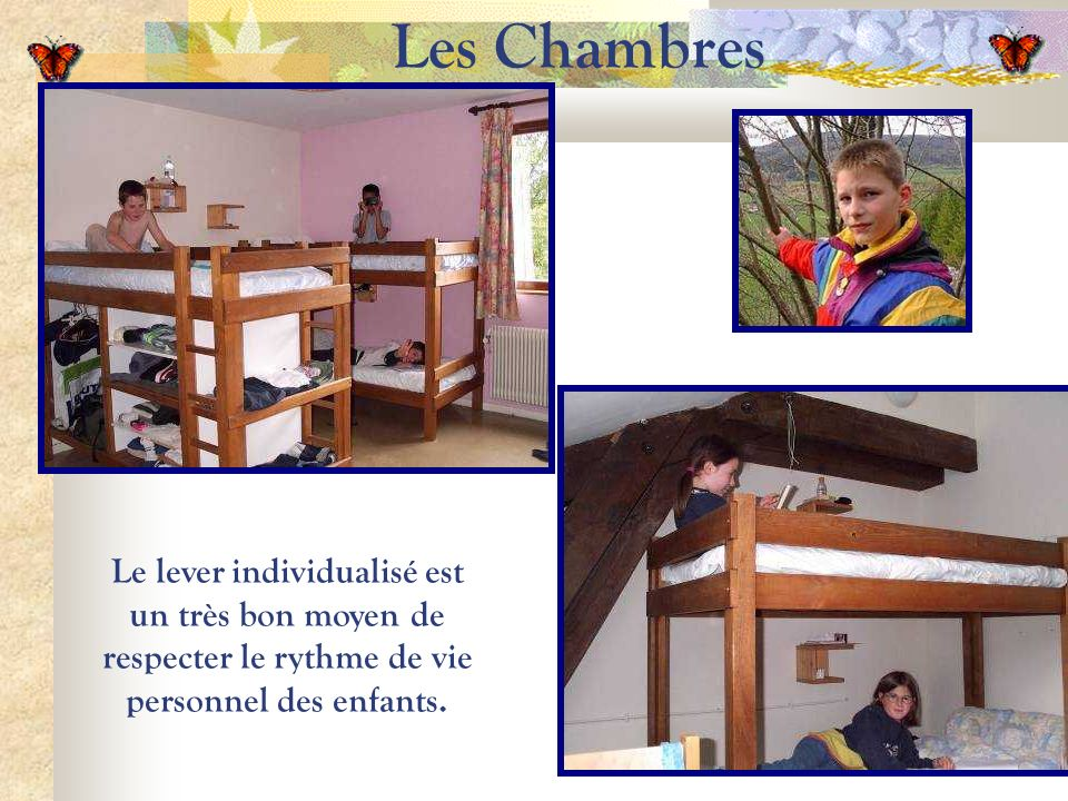 Les Chambres Le lever individualisé est un très bon moyen de respecter le rythme de vie personnel des enfants.
