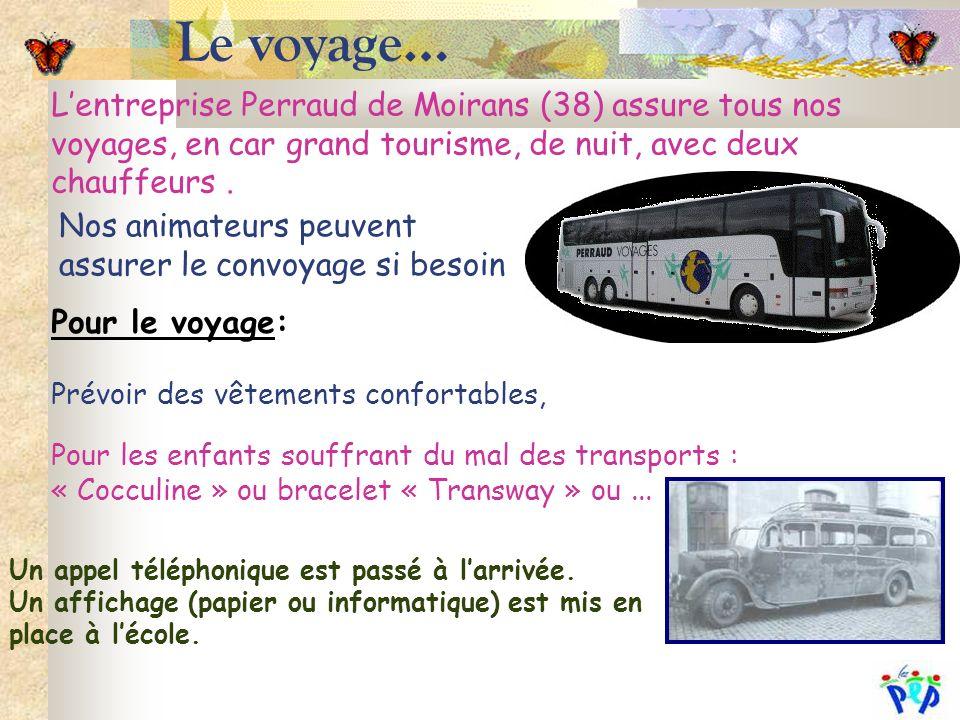 Le voyage… Pour le voyage: Prévoir des vêtements confortables, Pour les enfants souffrant du mal des transports : « Cocculine » ou bracelet « Transway » ou...