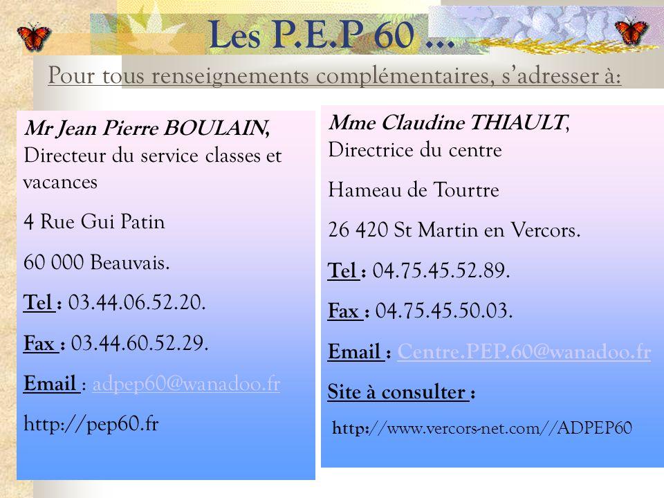Les P.E.P 60 … Mr Jean Pierre BOULAIN, Directeur du service classes et vacances 4 Rue Gui Patin 60 000 Beauvais.