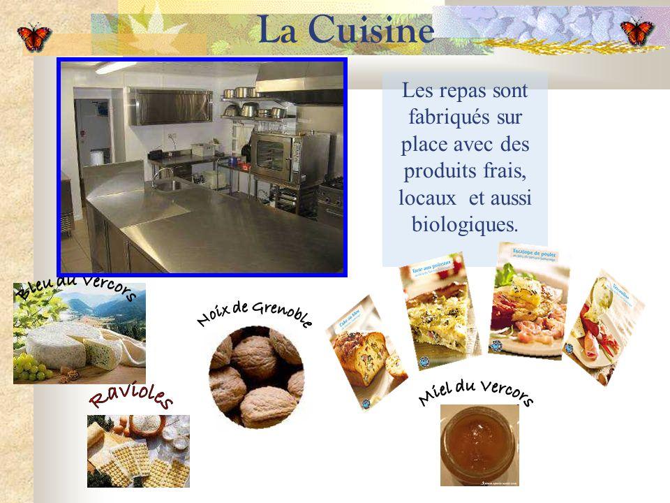 La Cuisine Les repas sont fabriqués sur place avec des produits frais, locaux et aussi biologiques.
