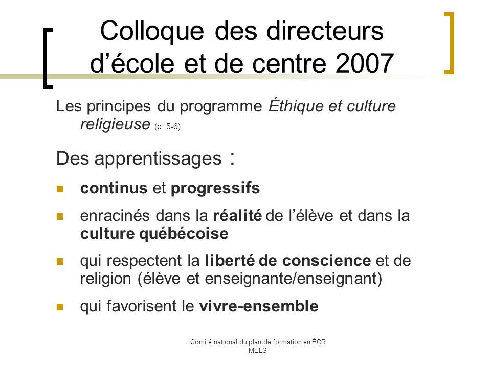 Comité national du plan de formation en ÉCR MELS Colloque des directeurs décole et de centre 2007 Les principes du programme Éthique et culture religieuse (p.