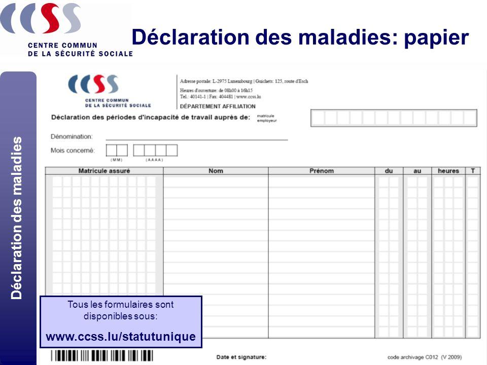 16 02/10/2008Statut Unique - Séances d'information Déclaration des maladies: papier Déclaration des maladies Tous les formulaires sont disponibles sou