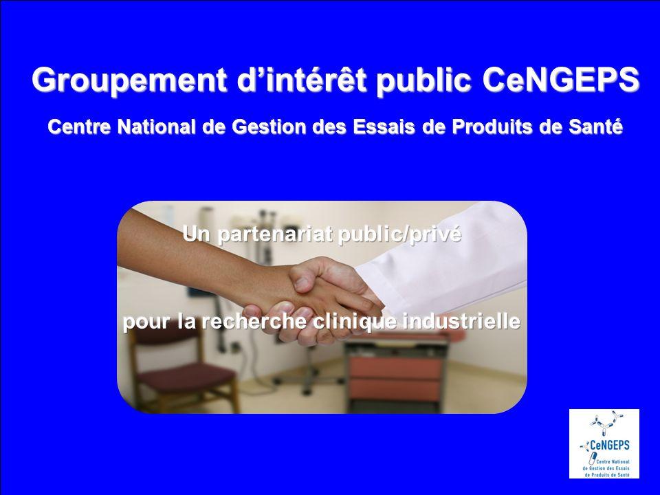 Groupement dintérêt public CeNGEPS Centre National de Gestion des Essais de Produits de Santé