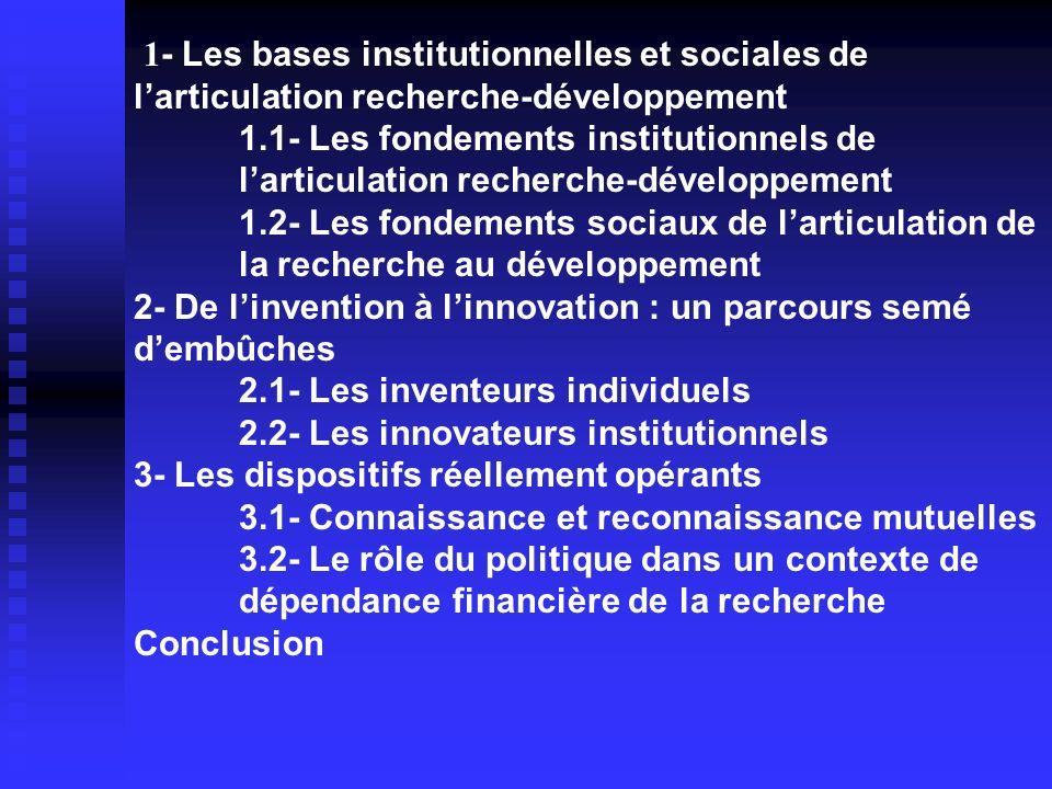1 - Les bases institutionnelles et sociales de larticulation recherche-développement 1.1- Les fondements institutionnels de larticulation recherche-dé