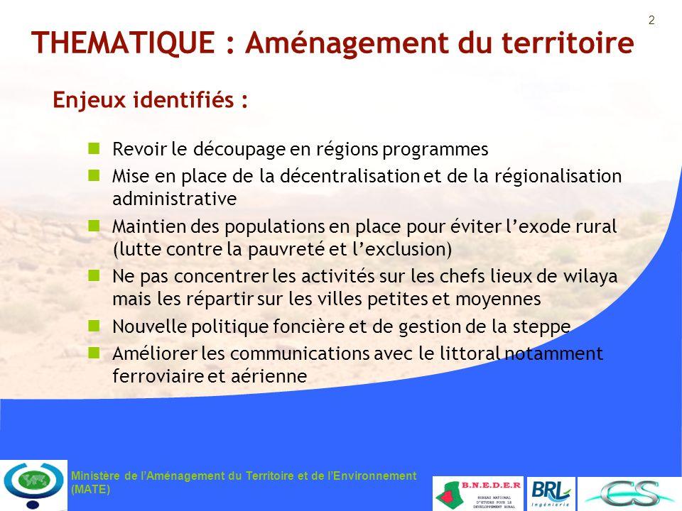 2 Ministère de lAménagement du Territoire et de lEnvironnement (MATE) THEMATIQUE : Aménagement du territoire Enjeux identifiés : Revoir le découpage e
