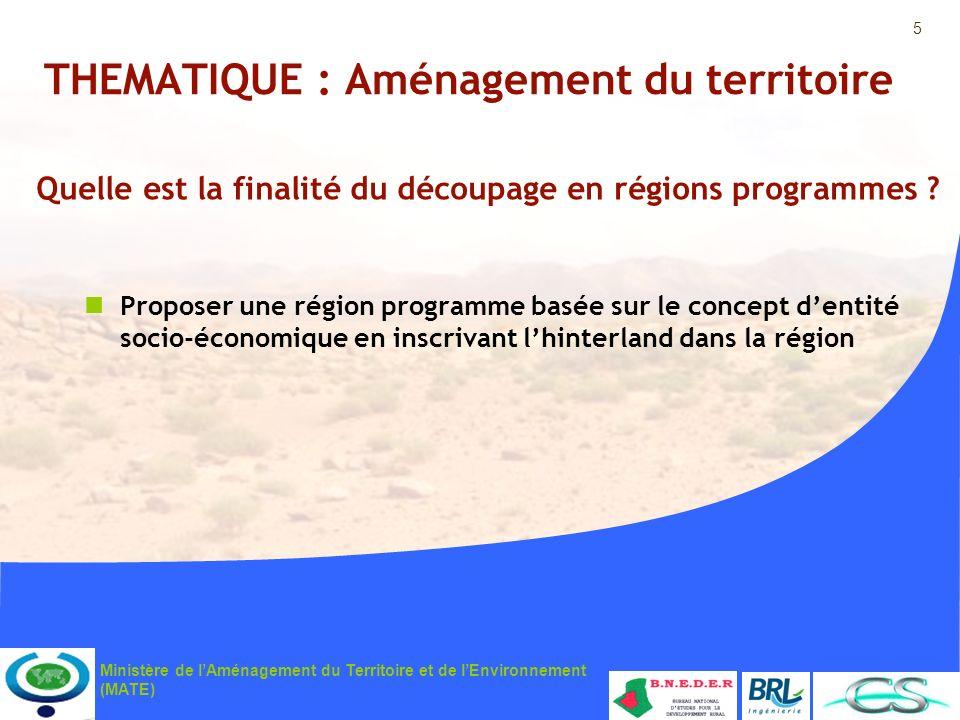 5 Ministère de lAménagement du Territoire et de lEnvironnement (MATE) THEMATIQUE : Aménagement du territoire Quelle est la finalité du découpage en ré